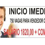 750 VAGAS ABERTAS PARA VENDEDOR ONLINE SALÁRIO R$ 1780,00 + COMISSÃO – INSCREVA-SE