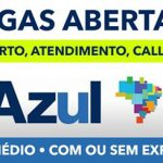 Vagas Abertas na Azul – Atendimento, Aeroporto, Call Center