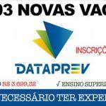 Dataprev Abre Vagas para Nivel Médio: Salário R$ 3.699,32