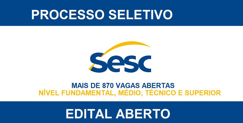 Sesc abre mais de 870 vagas Salário R$ 4.950,00, R$ 967,00 conforme a função exercida e a jornada