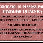 CONTRATO 15 PESSOAS PARA TRABALHAR EM EVENTOS  RECEPÇÃO, BUFFET E LIMPEZA.