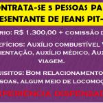 CONTRATO 5 PESSOAS PARA TRABALHAR COMO REPRESENTANTE DE JEANS PARA PIT-BULL