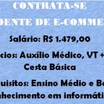 CONTRATA-SE 2 PESSOAS PARA TRABALHAR COMO ATENDENTE DE E-COMMERCE – SALÁRIOS R$ 1.479 + BENEFÍCIOS