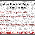 Contrata-se Pessoas de Ambos os Sexos Para Trabalharem em Pet Shop.