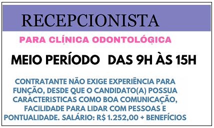 CLÍNICA ODONTOLÓGICA CONTRATA RECEPCIONISTA 6 HORAS…