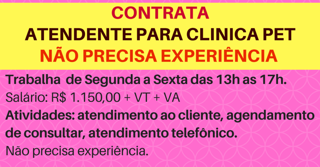 CONTATA-SE ATENDENTE PARA CLÍNICA VETERINÁRIA – NÃO PRECISA TER EXPERIÊNCIA.