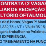 CONTRATA-SE RECEPCIONISTA PARA CONSULTÓRIO OFTALMOLÓGICO