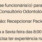 VAGA PARA RECEPCIONISTA DE CONSULTÓRIO ODONTOLÓGICO – DAS 08:00 ÀS 18:00 – SEG À SEX: R$1.500,00