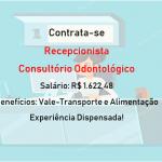 CONTRATA RECEPCIONISTA PARA CLÍNICA ODONTOLÓGICA. PERÍODO DE 6 HORAS – Salário: R$ 1.622,48!