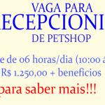 VAGA PARA RECEPCIONISTA DE PETSHOP – MEIO PERÍODO – SALÁRIO DE R$1.300,00