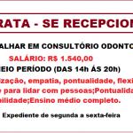 VAGA PARA Recepcionista Clinica Odontológica – SALÁRIO DE 1.540,00! SOMENTE CANDIDATAS COM EXPERIÊNCIA EM CLINICA ODONTOLÓGICA.