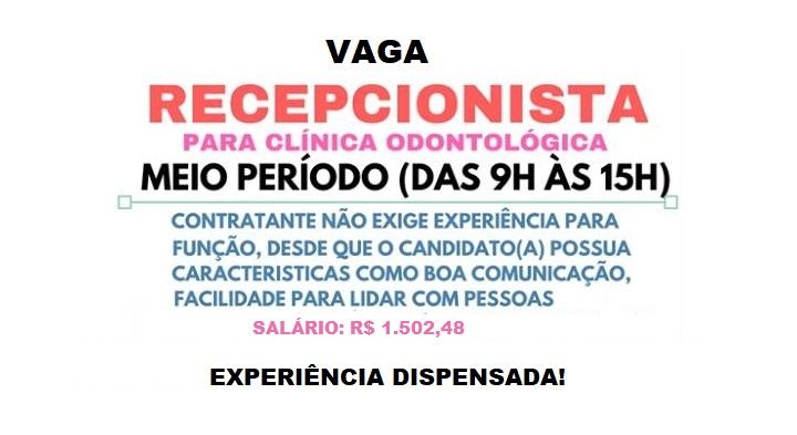 CONTRATA RECEPCIONISTA PARA CLÍNICA ODONTOLÓGICA. PERÍODO 6 HORAS – Salário: R$ 1.502,48!