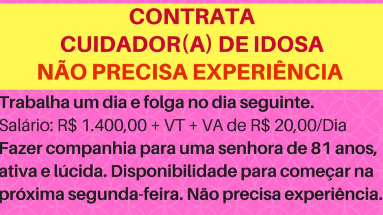 CONTRATA-SE: CUIDADOR (A) DE IDOSA – SALÁRIO de R$ 1.400,00
